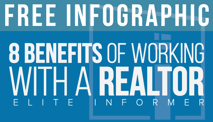 FREE Infographic - 8 Benefits of Working With a Realtor